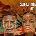 Sun-EL Musician and Ami Faku Ingawe