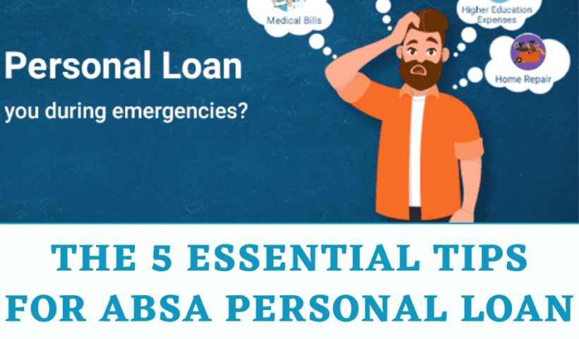 The 5 Essential Tips for Absa Personal Loan