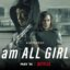 I Am All Girls Netflix